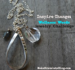 See the Results!!  Wellness Words Jewelry Challenge